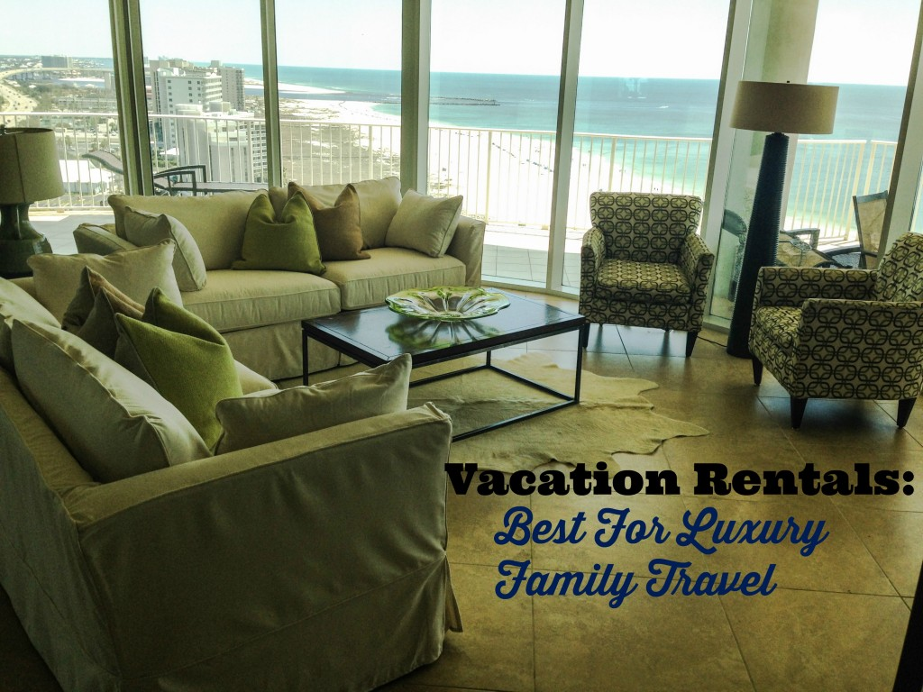 Vacation Rentals Luxury Family Travel