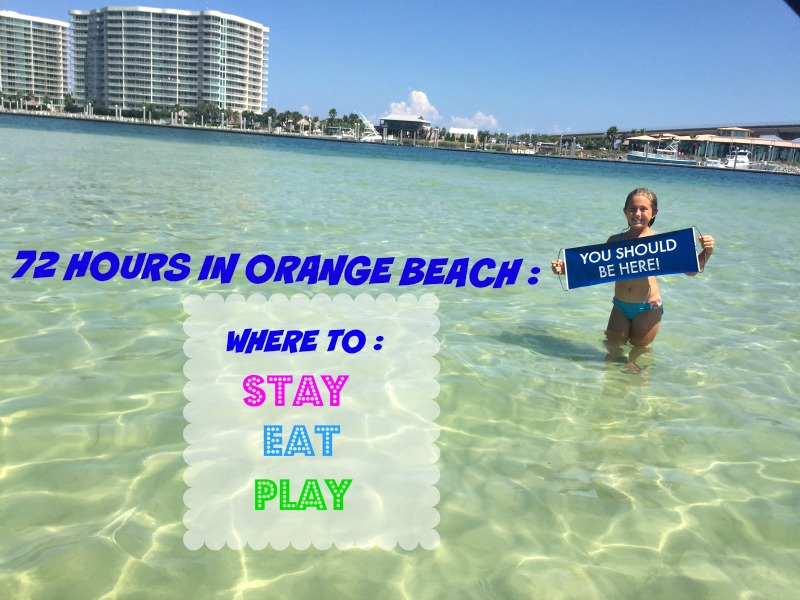 72 Hours In Orange Beach Where To Stay Eat And Play Gulf Ss